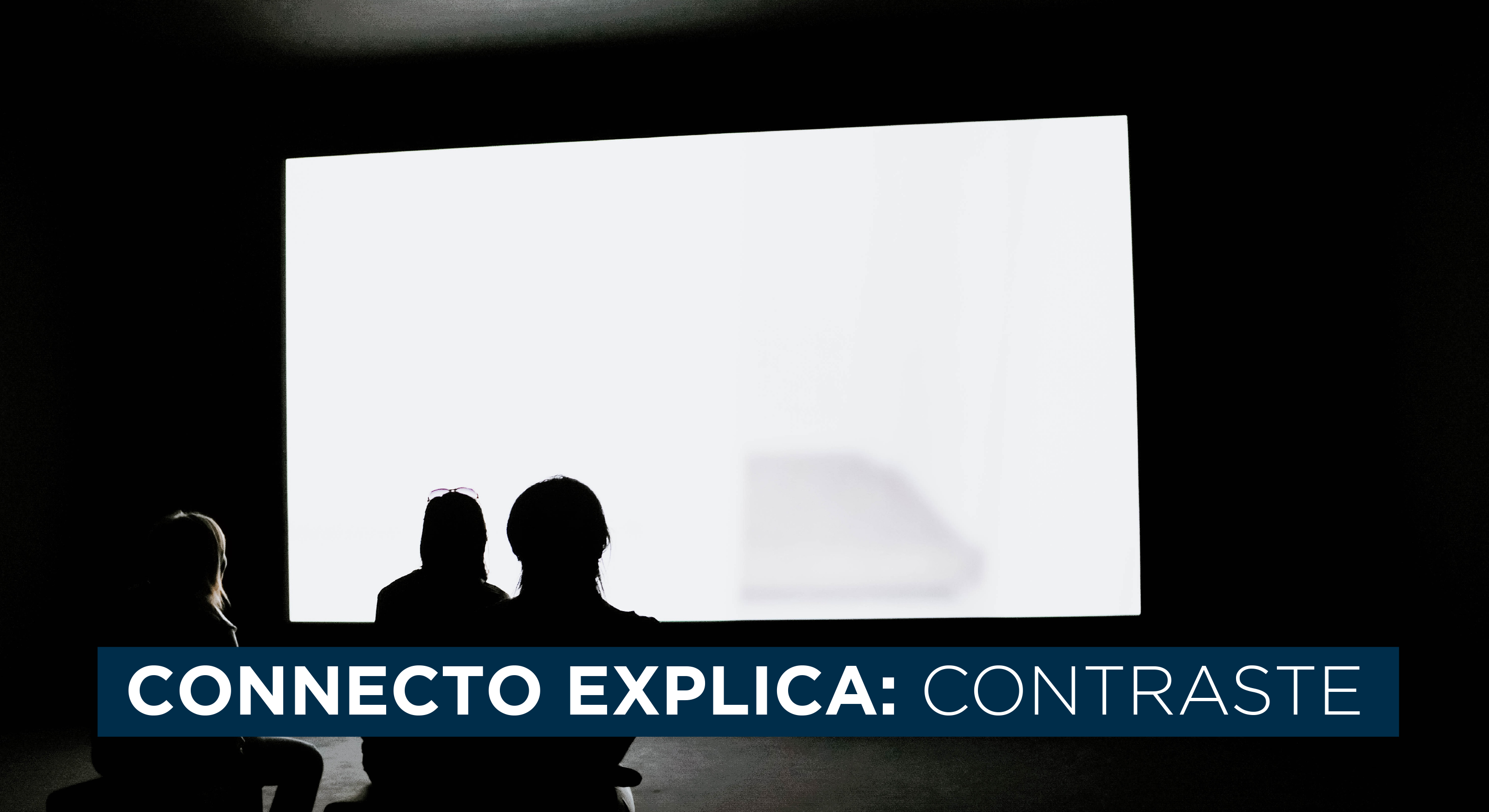 Connecto explica - Contraste: